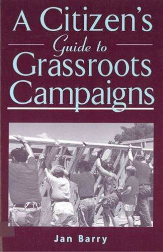 A Citizen's Guide to Grassroots Campaigns by Jan Barry (2000-06-01)