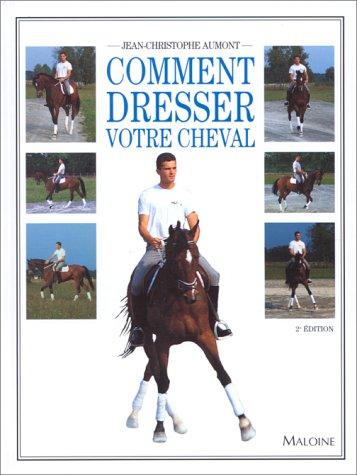 COMMENT DRESSER VOTRE CHEVAL. 2ème édition
