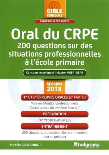 Oral du CRPE : 200 questions sur des situations professionnelles  l'cole primaire