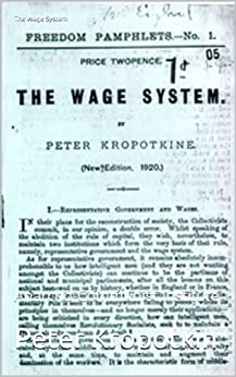 The Wage System (English Edition) par [Kropotkin, Peter]