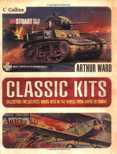 Classic Kits: Collecting the Greatest Model Kits in the World from Airfix to Tamiya por Arthur Ward