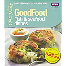 Good Food: 101 Fish & Seafood Dishes: Tried-and-tested Recipes