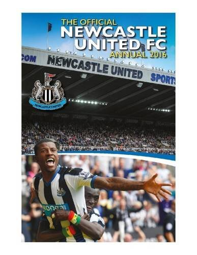 The Official Newcastle United Annual 2016 (Annuals 2016) by Mark Hannen (2015-10-01)