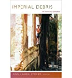 [( Imperial Debris: On Ruins and Ruination )] [by: Ann Laura Stoler] [Jun-2013]