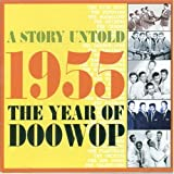 A Story Untold-1955 The Year Of Doo Wop