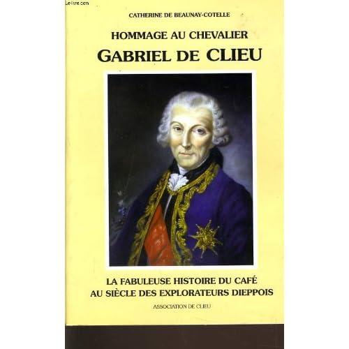 Hommage au chevalier Gabriel de Clieu : La fabuleuse histoire du café au siècle des explorateurs dieppois