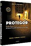 Protegor - Guide pragmatique de sécurite personnelle, self-défense et survie urbaine