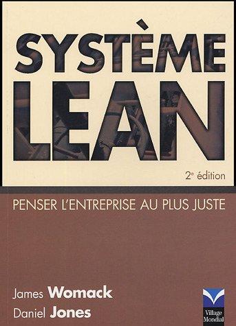 Système Lean: Pensez l'entreprise au plus juste 2/e