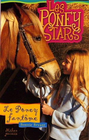Les poneys stars, N° 11 : Le poney fantôme