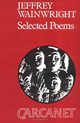 Selected Poems: Jeffrey Wainwright (Poetry Signatures)