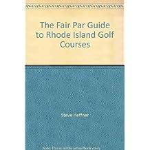 The Fair Par Guide to Rhode Island Golf Courses