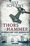 Ulf Schiewe: Herrscher des Nordens - Thors Hammer