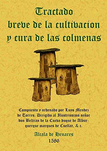 Colmenas. Tratado Breve de La Cultivación y Cura por Luis Méndez de Torres
