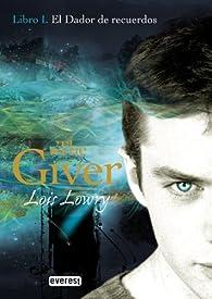 El Dador de Recuerdos. Libro I. The Giver par  Lowry  Lois