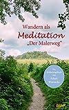 Wandern als Meditation: Der Malerweg (Ein  Erlebnistagebuch )