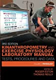 2: Kinanthropometry and Exercise Physiology Laboratory Manual: Tests, Procedures and Data