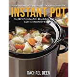 Instant Pot: Your Instant Pot Pressure Cooker Cookbook. Filled with Healthy, Delicious and Quick & Easy Instant Pot Recipes (Instant Pot Electrical Pressure Cooker Book 1) (English Edition)