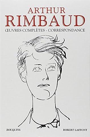 Oeuvres Completes Rimbaud - Arthur Rimbaud - Oeuvres complètes - Correspondance