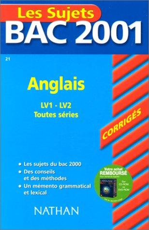 Bac 2001 : Anglais LV1 et LV2 (sujets corrigs)