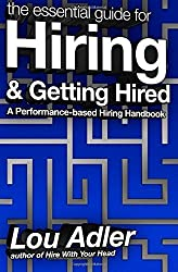 The Essential Guide for Hiring & Getting Hired: Performance-based Hiring Series by Lou Adler (2013-04-24)