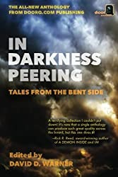In Darkness Peering: Tales from the Bent Side by David D. Warner (2015-10-21)