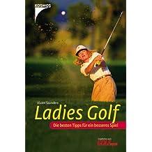 Ladies Golf: Die besten Tipps für ein besseres Spiel
