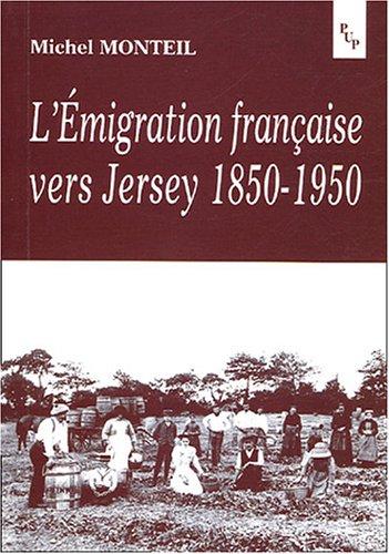 L'émigration française vers Jersey 1850-1950