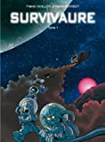 Survivaure, Tome 1