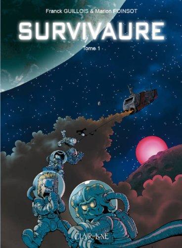 Survivaure, Tome 1 :