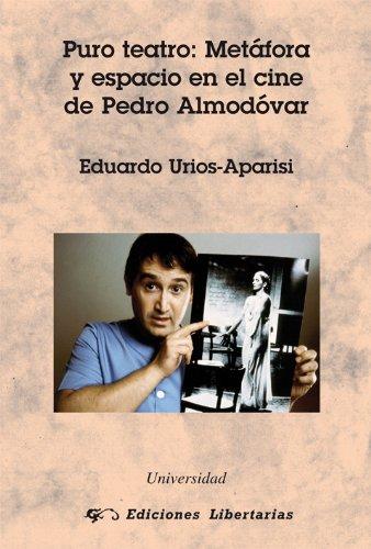 Puro teatro: Metáfora y espacio en el cine Pedro Almodóvar (Universidad) por Eduardo Urios-Aparisi
