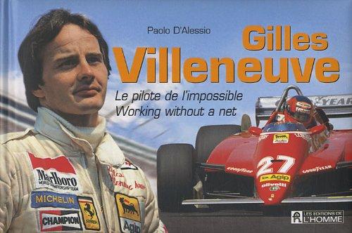 Gilles Villeneuve : Le pilote de l'impossible, édition bilingue français-anglais par Paolo D'Alessio