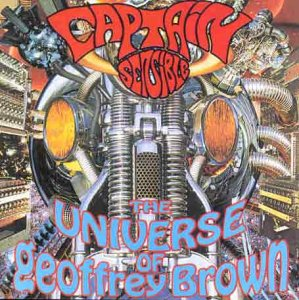 Captain Sensible -  The Universe Of Geoffrey Brown