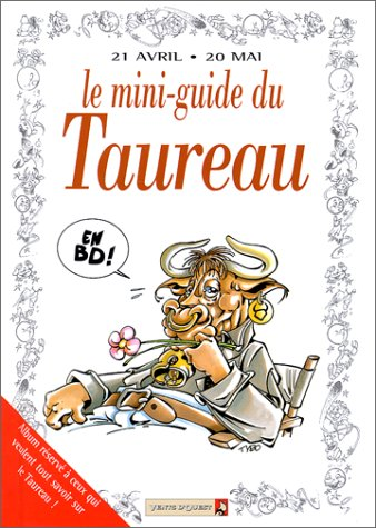 Le mini-guide du taureau en BD : 21 avril-20 mai...