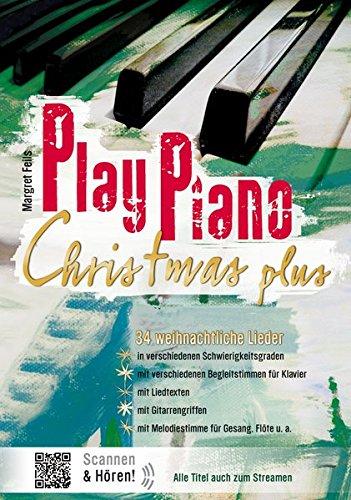 Play Piano / Klavierbücher von Margret Feils: Play Piano / Play Piano Christmas Plus: Klavierbücher von Margret Feils / Das Buch der Weihnachtslieder für alle Jahre immer wieder