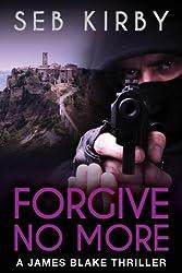 FORGIVE NO MORE: (UK Edition) (James Blake Series Book 3)