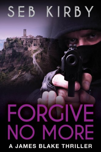 Forgive No More (UK Edition) (James Blake #3) by Seb Kirby