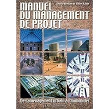 Manuel du management de projet : De l'aménagement urbain à l'immobilier