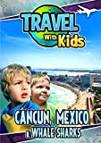 Travel With Kids: Cancun Mexico & Whale Sharks [USA] [DVD]