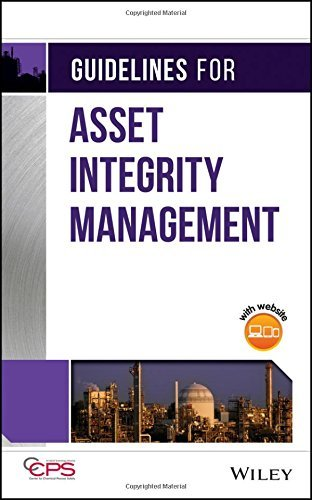 Guidelines for Asset Integrity Management by CCPS (Center for Chemical Process Safety) (2016-11-30)