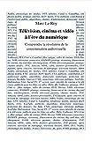 Télévision, cinéma et vidéo à l'ère du numérique: Comprendre la révolution de la consommation audiovisuelle