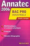 Annatec 2006 Bac Pro Industriels : Sujets corrigés