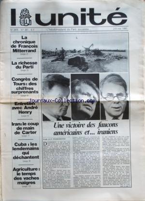 UNITE (L') [No 381] du 02/05/1980 - CHRONIQUE DE MITTERRAND - LA RICHESE DU PARTI - CONGRES DE TOURS - IRAN / LE COUP DE MAIN DE CARTER - CUBA / LES LENDEMAINS QUI DECHANTENT - AGRICULTURE / LE TEMPS DES VACHES MAIGRES - UNE VICTOIRE DES FAUCONS AMERICAINS ET IRANIENS PAR PERRIMOND