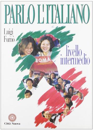 Parlo l'italiano. Livello intermedio. Con CD Audio (Strumenti) por Luigi Furnò