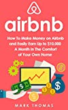 Image de Airbnb: How To Make Money On Airbnb and Easily Earn Up to $10,000 A Month In The Comfort o