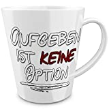 Funtasstic konische Tasse Aufgeben ist keine Option - Kaffeepott 300 ml