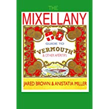 The Mixellany Guide to Vermouth & Other Aperitifs (English Edition)