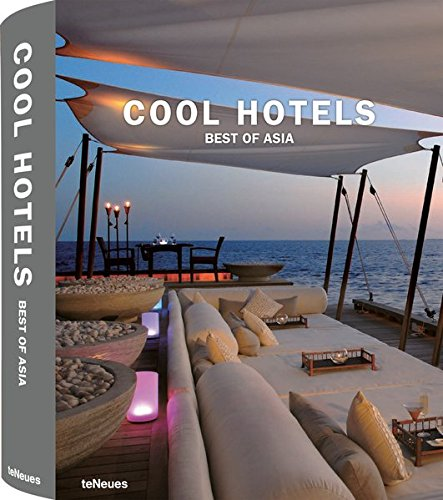 Cool Hotels Best of Asia por teNeues