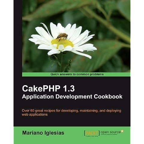 CakePHP 1.3 Application Development (Application Development Cookbook)