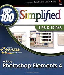 Photoshop Elements 4: Top 100 Simplified Tips & Tricks