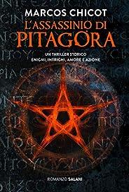 L'assassinio di Pitagora: Un thriller storico. Enigmi, intrighi, amore e az